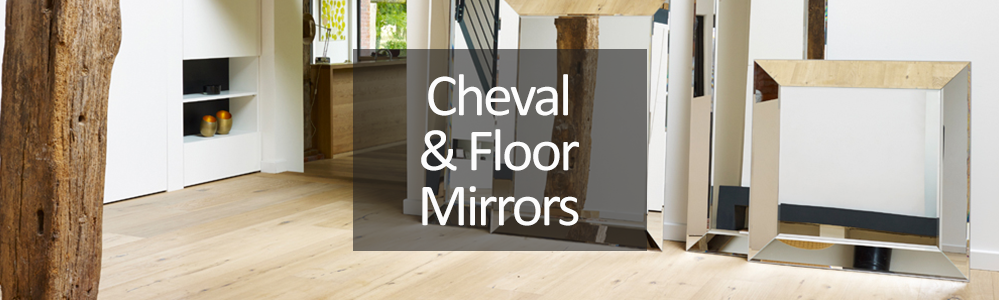 Cheval and Floor Standing Mirrors