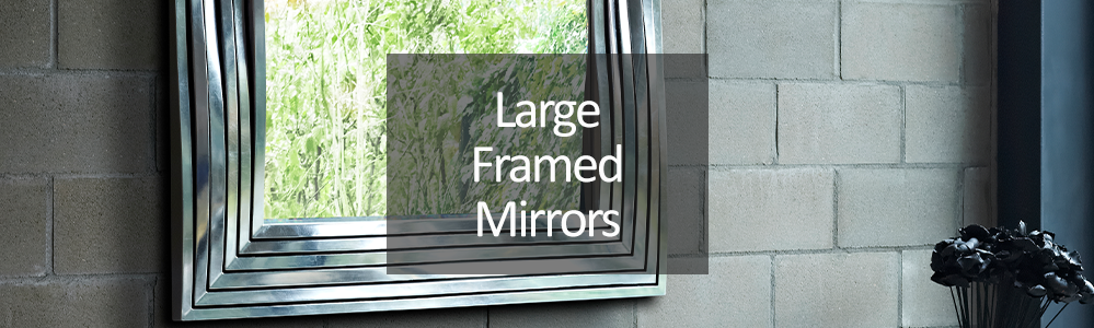 Large Framed Mirrors
