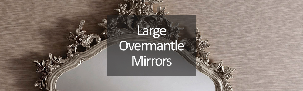 Large Overmantle Mirrors