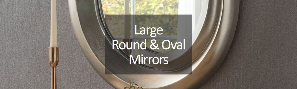 Large Round and Oval Mirrors