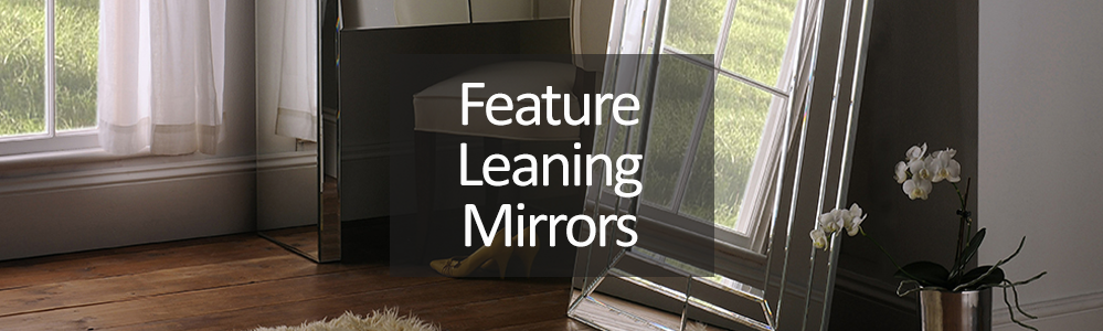 Feature Mirrors - Leaning Mirror