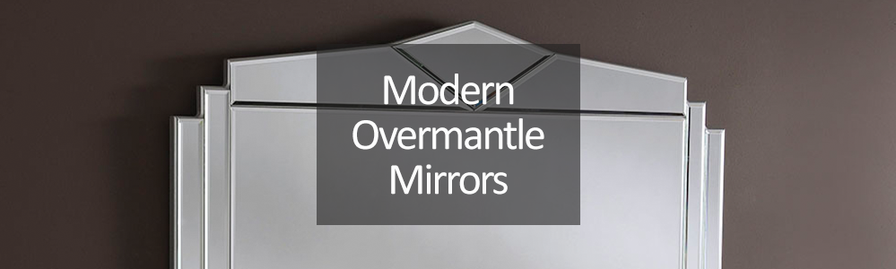 Modern Overmantle Mirrors