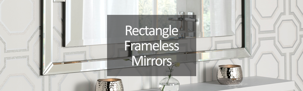 Rectangular Frameless Mirrors
