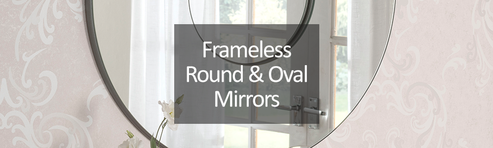 Frameless Round Oval Mirror