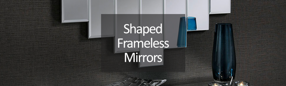 Shaped Frameless Mirrors